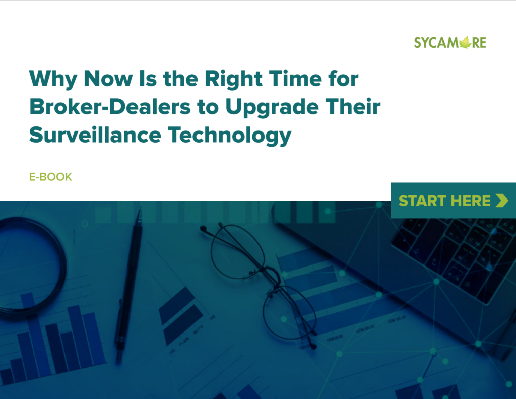 eBook: Why Now Is the Right Time for Broker-Dealers to Upgrade Their Surveillance Technology